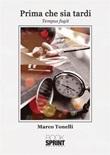Prima che sia tardi Ebook di  Marco Tonelli