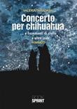 Concerto per chihuahua... e frammenti di stelle... e altre code Ebook di  Valeria Taradash