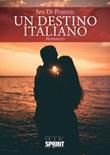 Un destino italiano Libro di  Ivo Di Franco