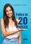 Felice in 20 mosse Libro di  Leonardo Pazzola