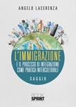 L'immigrazione e il processo di integrazione come pratica interculturale Libro di  Angelo Lacerenza