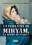 La vera vita di Miryàm, la madre di Yeshùa Libro di  Giuseppe Di Melchiorre