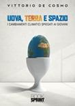 Uova, terra e spazio Libro di  Vittorio De Cosmo