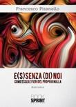 E(s)senza (di) noi Libro di  Francesco Pisanello