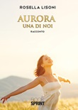Aurora: una di noi Libro di  Rosella Lisoni