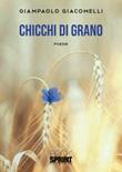 Chicchi di grano. Ediz. illustrata Libro di  Giampaolo Giacomelli