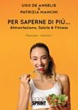 Per saperne di più... Alimentzaione, salute & fitness. Vol. 1: Libro di  Ugo De Angelis, Patrizia Mancini