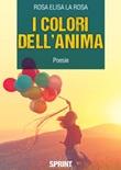 I colori dell'anima Libro di  Rosa Elisa La Rosa