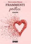 Frammenti poetici Libro di  Riccardo Renzi