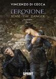 L' erosione. Sense the danger Ebook di  Vincenzo Di Cecca