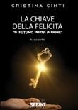 La chiave della felicità Libro di  Cristina Cinti