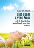 Giro cuori e vedo fiori Ebook di  Guenda Rizzo
