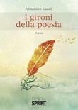 I gironi della poesia Libro di  Vincenzo Laudi