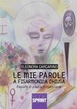 Le mie parole a fisarmonica chiusa Libro di  Eleonora Carcarino