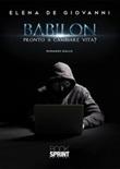 Babilon. Pronto a cambiare vita? Libro di  Elena De Giovanni