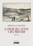 Il paese del vento e del mistero Libro di  Graziella Nieddu