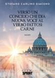 Verso un Concilio che dia nuova voce al Verbo fattosi carne Libro di  Stefano Carlino