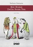 Nel nome della rosa tea Ebook di  Stefano Damasio