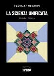 La scienza unificata. Scienza e tecnica Libro di  Florjan Nexhipi