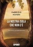 La nostra isola che non c'è Ebook di  Fabrizio Noferi