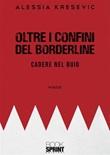 Oltre i confini del borderline Ebook di  Alessia Kresevic