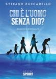 Chi è l'uomo senza Dio? Ebook di  Stefano Zuccarello