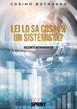 Lei lo sa cosa fa un sistemista? Libro di  Cosimo Botrugno