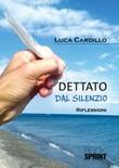 Dettato dal silenzio Libro di  Luca Cardillo