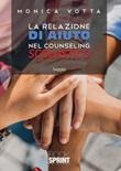 La relazione di aiuto nel counseling scolastico Libro di  Monica Votta
