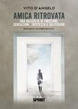 Amica ritrovata Libro di  Vito D'Angelo