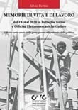 Memorie di vita e lavoro dal 1944 al 2020 in Battaglia Terme e Officine Elettromeccaniche Galileo Libro di  Silvio Bertin