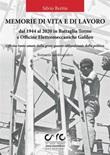 Memorie di vita e lavoro dal 1944 al 2020 in Battaglia Terme e Officine Elettromeccaniche Galileo Ebook di  Silvio Bertin