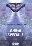 Anima speciale Libro di  Caterina Mastroianni