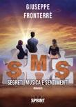 SMS. Segreti, musica e sentimenti Libro di  Giuseppe Fronterrè