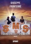 SMS. Segreti, musica e sentimenti Ebook di  Giuseppe Fronterrè