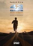 42 kilometri. Una storia tra corsa e vita Ebook di  Paolo Pica