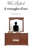 Il ventaglio d'oro Ebook di  Vilma Lombardi