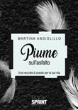 Piume sull'asfalto Libro di  Martina Angiolillo