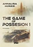 The game of possession 1 Ebook di  Annalisa Mirizzi