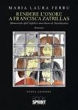 Rendere l'onore a Francisca Zatrillas Ebook di  Maria Laura Ferru