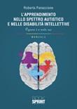L'apprendimento nello spettro autistico e nelle disabilità intellettive Libro di  Roberta Panaccione