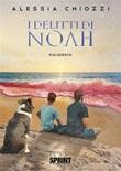 I delitti di Noah Ebook di  Alessia Chiozzi