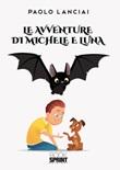 Le avventure di Michele e Luna Libro di  Paolo Lanciai