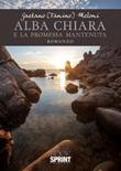 Alba Chiara e la promessa mantenuta Libro di  Gaetano Meloni
