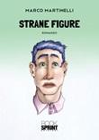 Strane figure Libro di  Marco Martinelli