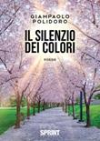 Il silenzio dei colori Libro di  Giampaolo Polidoro