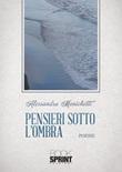 Pensieri sotto l'ombra Libro di  Alessandra Menichetti
