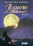 Il cuore di Millennia Libro di  Valentina Verace