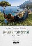 Lockdown. Tempo sospeso Libro di  Arturo Francesco Granato
