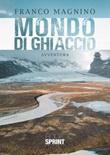 Mondo di ghiaccio Libro di  Franco Magnino